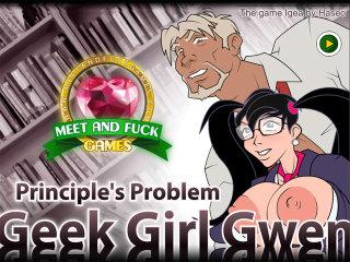 Meet N Fuck download free game Geek Girl Gwen Principles Problem
